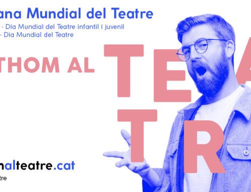 Celebrem la Setmana Mundial del Teatre